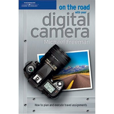 On The Road With Your Digital Camera